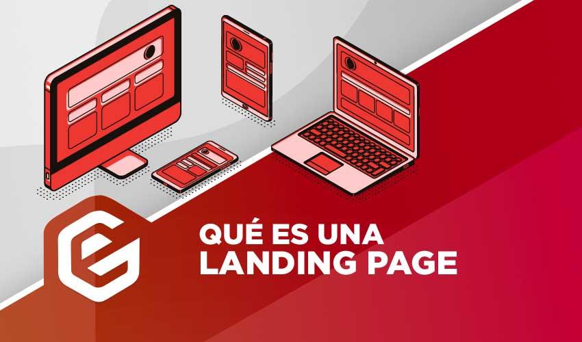 Qué es una landing page y como deberías diseñarla