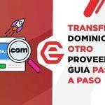 Transferir dominio a otro proveedor: Guía paso a paso