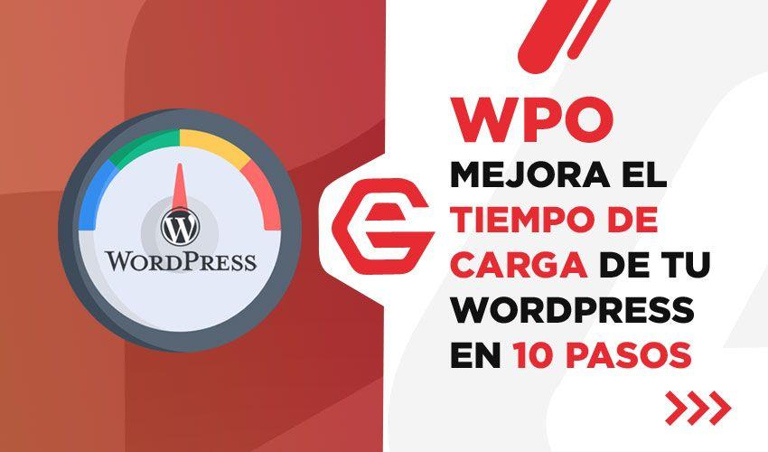 WPO: Mejora el tiempo de carga de tu WordPress en 10 pasos