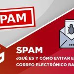 SPAM. ¿Qué es y cómo evitar el correo electrónico basura?