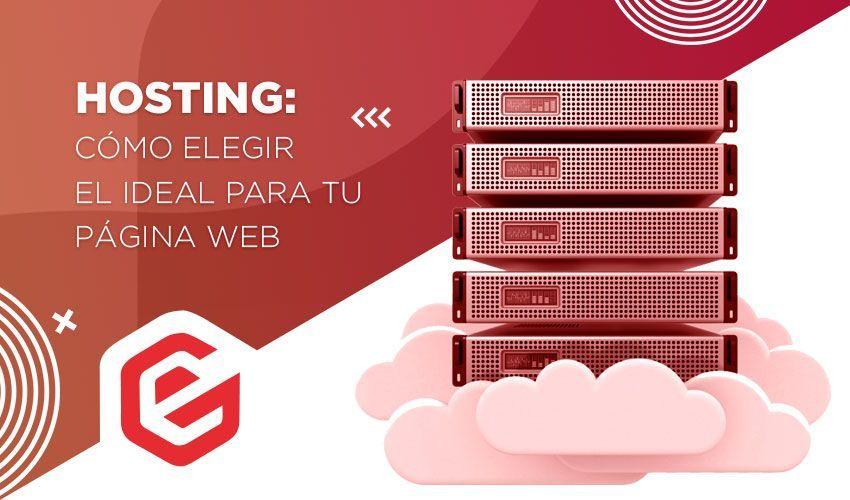 Cómo elegir el hosting ideal para tu web