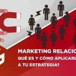 ¿Qué es el marketing relacional y cómo aplicarlo a tu estrategia?