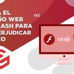 Evita el diseño web en flash para no perjudicar tu SEO