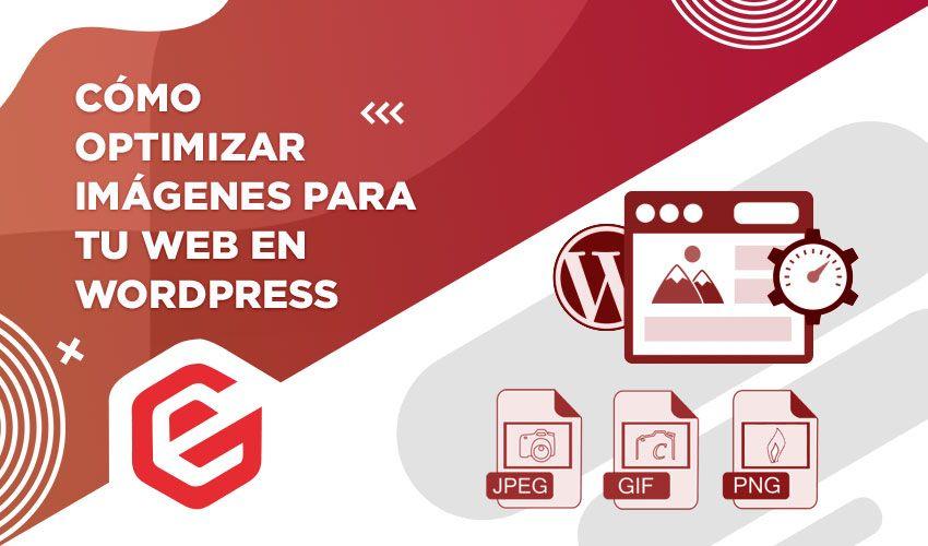 Cómo optimizar imágenes para tu web en WordPress
