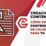Creación de contenidos: cómo crear contenido de calidad para tu web
