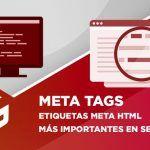 Meta tags o etiquetas meta HTML más importantes en SEO