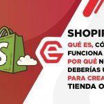 Shopify: Qué es, cómo funciona y por qué NO deberías usarlo para crear  tu tienda online