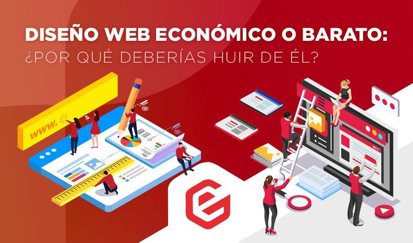 Diseño web económico o barato: ¿Por qué deberías HUIR de él?