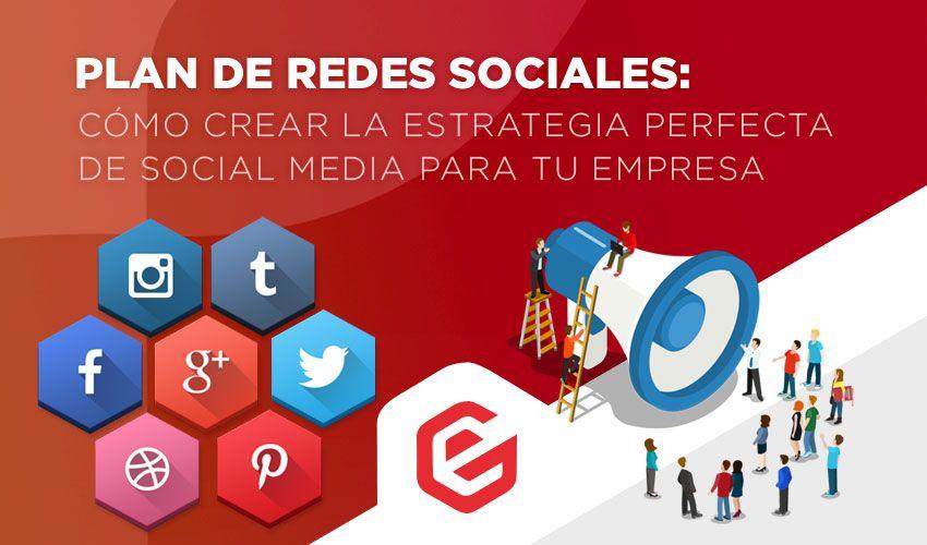 Plan de redes sociales: Cómo crear la estrategia perfecta de social media para tu empresa