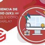 ¿Qué es el diseño de la experiencia de usuario (UX)? Todo lo que necesitas saber para empezar