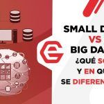 Small Data vs Big Data: ¿Qué son y en qué se diferencian?