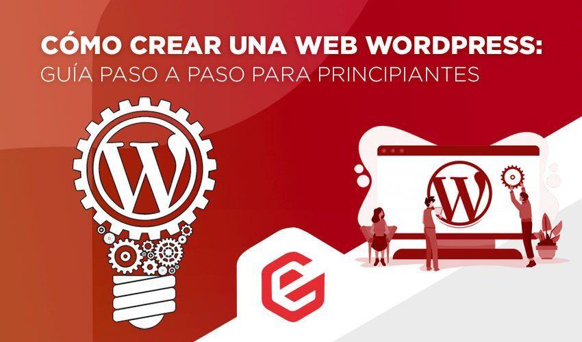 Cómo crear una página web con WordPress: Guía paso a paso para principiantes