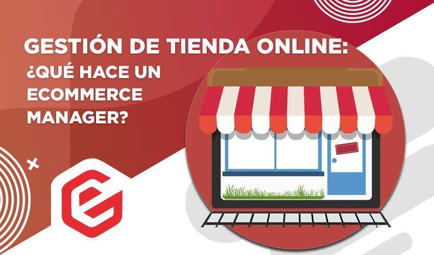 Gestión de tienda online y ecommerce manager
