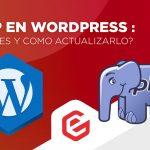 PHP en Wordpress: ¿Qué es y como actualizarlo?