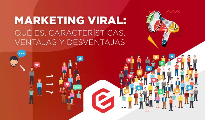 Marketing viral: Qué es, características, ventajas y desventajas Editar  